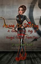Arena of Destiny-An Ever After High and Hunger Games Fanfic by DemigodEAH_Tribute