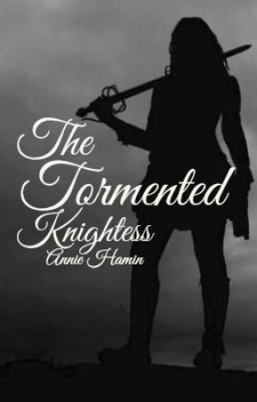 The Tormented Knightess by AnnieHY1