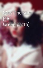 Mari The Kiler [OC Creepipazta] by FanDeMelanieMartinez