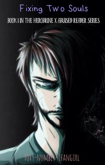 Fixing two souls(Herobrine x depressed abused reader