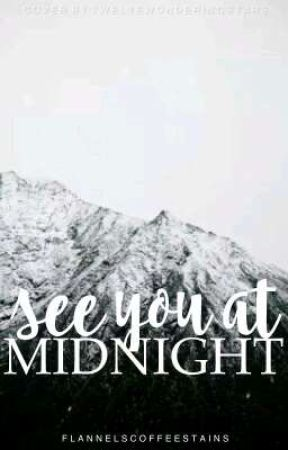 See You At Midnight by flannelscoffeestains
