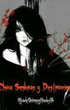 Chica Sombras y Destrucción by ArtemisaJackson16