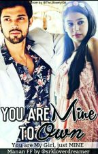 Manan FF: You Are Mine To Own by srkloverdreamer