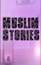 Muslim Stories By:MuslimSoljaress by cookiieloveXX