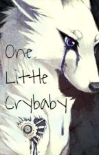 One Little Crybaby by HeartBrokenMysteries
