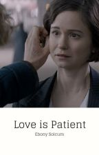 Love is Patient by EbonySolcum