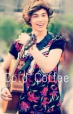 Cold Coffee (A George Shelley/Union J Fanfic) by stylesandshelleyy