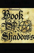Silvercrow's Book of Shadows  by FacingNature