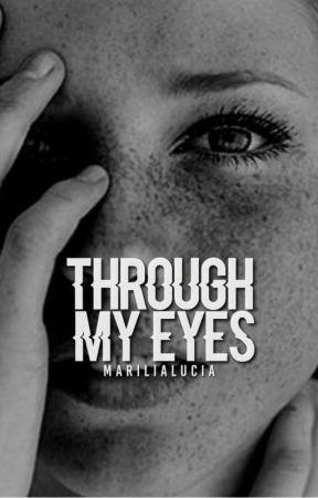 Through My Eyes by marilialucia