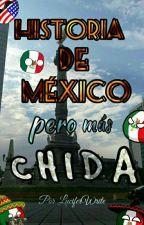 Historia de México pero mas chida. by LuciferWrite