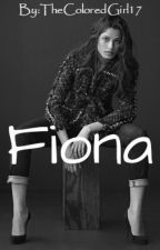 Fiona (Twisted Fairy Tale: Book 1) (#Wattys2017) by TheColoredGirl17