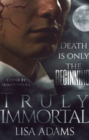 Truly Immortal  by The-Dark-One