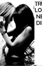 True Love Never Dies by cupcakebuttercup0619