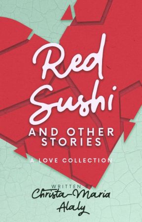 Red Sushi & Other Stories by christamariaalaly