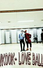 Love Ball- VKOOK by Sr_Fudashi