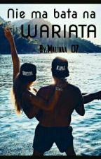 Nie ma bata na WARIATA! ✔ by Malinaa_07