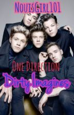 Dirty One Direction Imagines by NouisGirl101