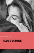 I Love U Boss (LEKSMANA'S BOOK 1) by anniedicted