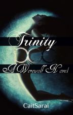 Trinity (A Werewolf Novel) by CaitSarai