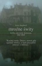 Mroźne świty || One shot Dramione by Lexie_Shepherd