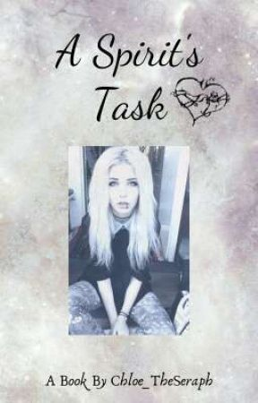 A Spirit's Task by Chloe_TheSeraph