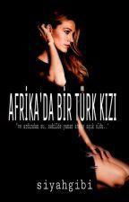 Afrika'da Bir Türk Kızı  by sessiil