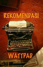 Rekomendasi Wattpad by Amoureyza