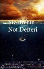 Şizofrenin Not Defteri by KutusuzPandora