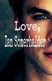 Love  Ian Somerhalder by SunriseDreamer