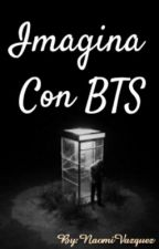 Imagina Con Bts  by KimZoe371
