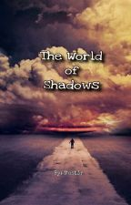 The World of Shadows (TWS) by M3T_DK