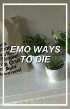 Emo Ways To Die by FaithTheSadNacho