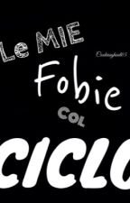 Le mie fobie con il CICLO by cookiesghoul05