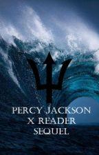 Percy Jackson X Reader (Sequel) by Loranna123