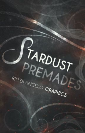 Stardust Premades by RiuDiAngelo