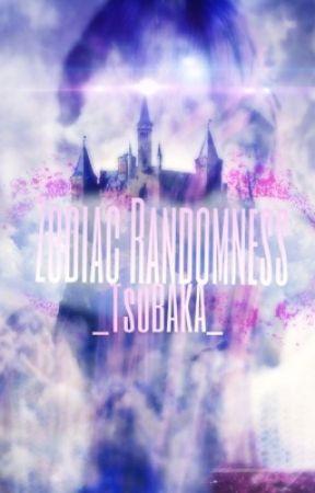 •Zodiac Randomness• by Punomwishes