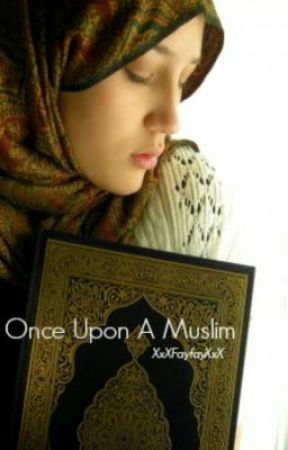 Once Upon A Muslim by XxXFayfayXxX