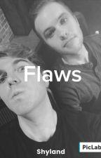 Flaws (Shyland) by yournotjoshdunlol