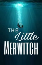 The Little Merwitch {Tightly Knit Universe} by TheOrangeGryffindor