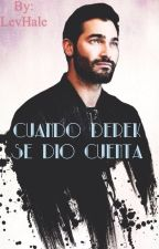 Cuando Derek Se Dio Cuenta [Sterek] by LevHale