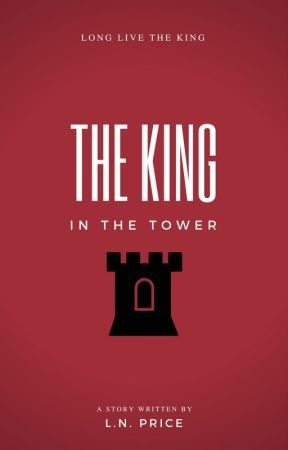 The King in the Tower by AWriterCanDream