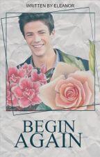 [2] Begin Again | Grant Gustin ✔ by lokidyinginside
