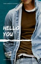 Hello You [Completed] by elloaris