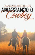 AMARRANDO O COWBOY by DandaraRodriguess