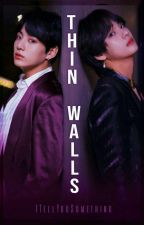Thin walls [Vkook] by ITellYouSomething