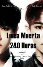 Línea Muerta 240 horas [ChanBaek] by MrAeri-99