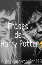 Frases de Harry Potter⚡  by sicopata-magica123