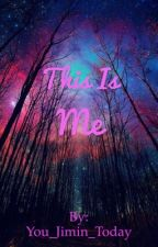 This Is Me by HGhannahgirl