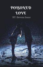 Poisoned Love by dragonfirelove101
