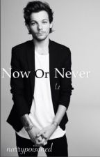 Now or never (SV) l.t by narrypoisoned